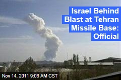 Israel Caused Iran Missile Base Explosion: Official