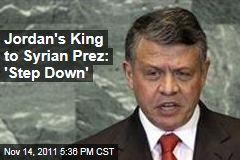 Jodan's King Says Syrian President Assad Should Resign