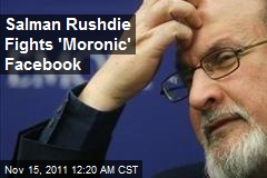 Salman Rushdie Fights 'Moronic' Facebook for Site Takedown