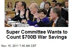 Super Committee Wants to Count $700B War Savings