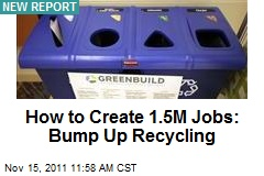 How to Create 1.5M Jobs: Bump Up Recycling