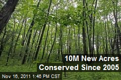 10M New Acres Conserved Since 2005