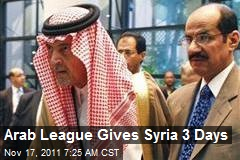 Arab League Gives Syria 3 Days
