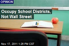 Occupy School Districts, Not Wall Street