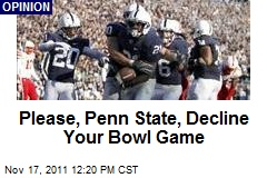 Please, Penn State, Decline Your Bowl Game