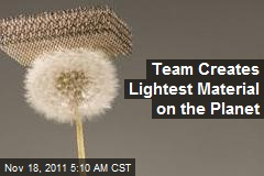 Team Creates Lightest Material on Earth