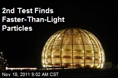 2nd Test Confirms Faster-Than-Light Particles