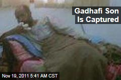Saif al-Islam Gadhafi, Son of Moammar Gadhafi, Is Captured in Southern Libya