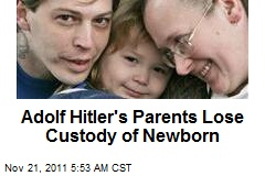 Adolf Hitler's Parents Lose Custody of Newborn