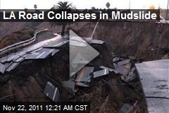 LA Road Collapses in Mudslide