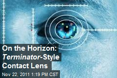 On the Horizon: Terminator -Style Contact Lens
