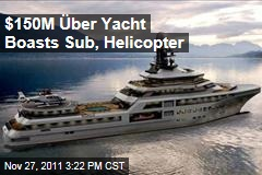 $150M Luxury Yacht Boasts Submarine, Helicopter