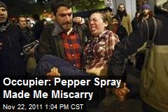 Occupier: Pepper Spray Made Me Miscarry