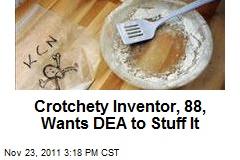 Crotchety Inventor, 88, Wants DEA to Stuff It