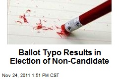 Ballot Typo Results in Election of Non-Candidate