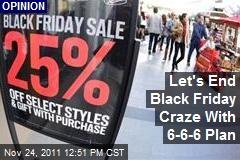 Let's End Black Friday Craze With 6-6-6 Plan