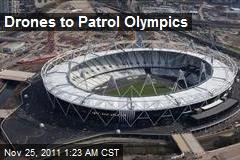 Drones to Patrol Olympics