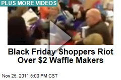 VIDEO: Walmart Black Friday Shoppers Riot Over $2 Waffle Makers