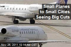 Small Planes to Small Cities Seeing Big Cuts