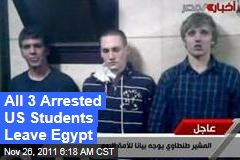 Arrested US Students Luke Gates, Derrik Sweeney, and Gregory Porter Leave Egypt