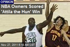 NBA Owners Scored 'Attila the Hun' Win