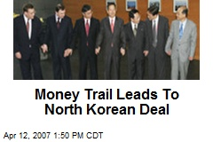 Money Trail Leads To North Korean Deal