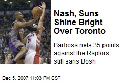 Nash, Suns Shine Bright Over Toronto