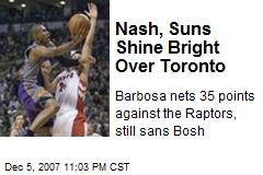 Nash, Suns Shine Bright Over Toronto