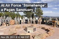 At Air Force 'Stonehenge', a Pagan Sanctuary