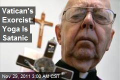 Vatican's Exorcist: Yoga Is Satanic