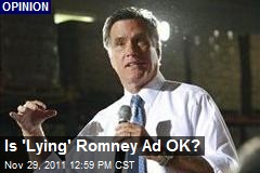 Is 'Lying' Romney Ad OK?