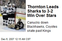 Thornton Leads Sharks to 3-2 Win Over Stars