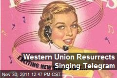 Western Union Resurrects Singing Telegram