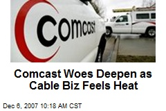 Comcast Woes Deepen as Cable Biz Feels Heat