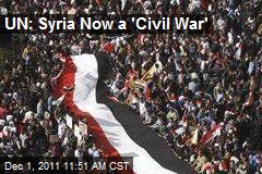 UN: Syria Now a 'Civil War'
