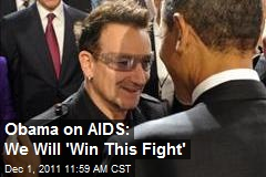 Obama on AIDS: We Will 'Win This Fight'