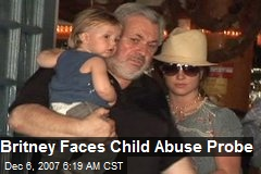 Britney Faces Child Abuse Probe