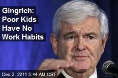 Gingrich: Poor Kids Have No Work Habits