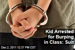 Albuquerque Kid Arrested for Burping In Class: Lawsuit
