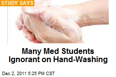 Many Med Students Ignorant on Hand-Washing