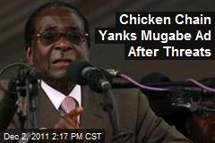 Chicken Chain Yanks Mugabe Ad After Threats
