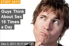 Guys Think About Sex 19 Times a Day