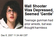 Mall Shooter Was Depressed, Seemed 'Gentle'
