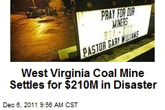West Virginia Coal Mine Settles for $210M in Disaster