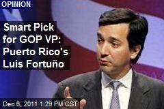 Smart Pick for GOP VP: Puerto Rico's Luis Fortuño