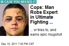 Cops: Man Robs Expert in Ultimate Fighting ...