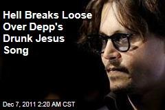 Hell Breaks Loose Over Depp's Drunk Jesus Song