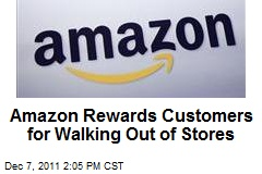 Amazon Rewards Customers for Walking Out of Stores