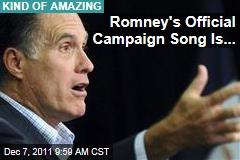 Romney's Official Campaign Song Is...