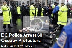 DC Police Arrest 60 Occupy Protesters